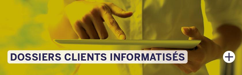 Dossiers clients informatisés